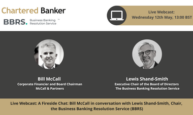 A Fireside Chat: Bill McCall in conversation with Lewis Shand-Smith, Chair, the Business Banking Resolution Service (BBRS)