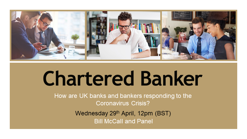 Webcast: How are UK banks and bankers responding to the Coronavirus Crisis