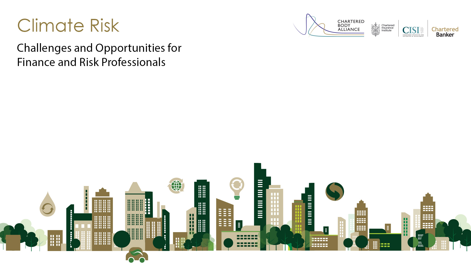 Climate Risk – Challenges and Opportunities for Finance and Risk Professionals