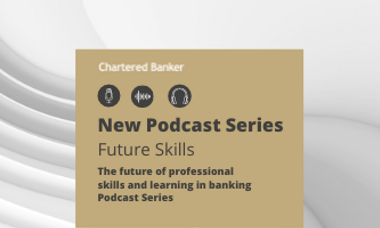 The future of professional skills and learning in banking - Podcast Playlist series