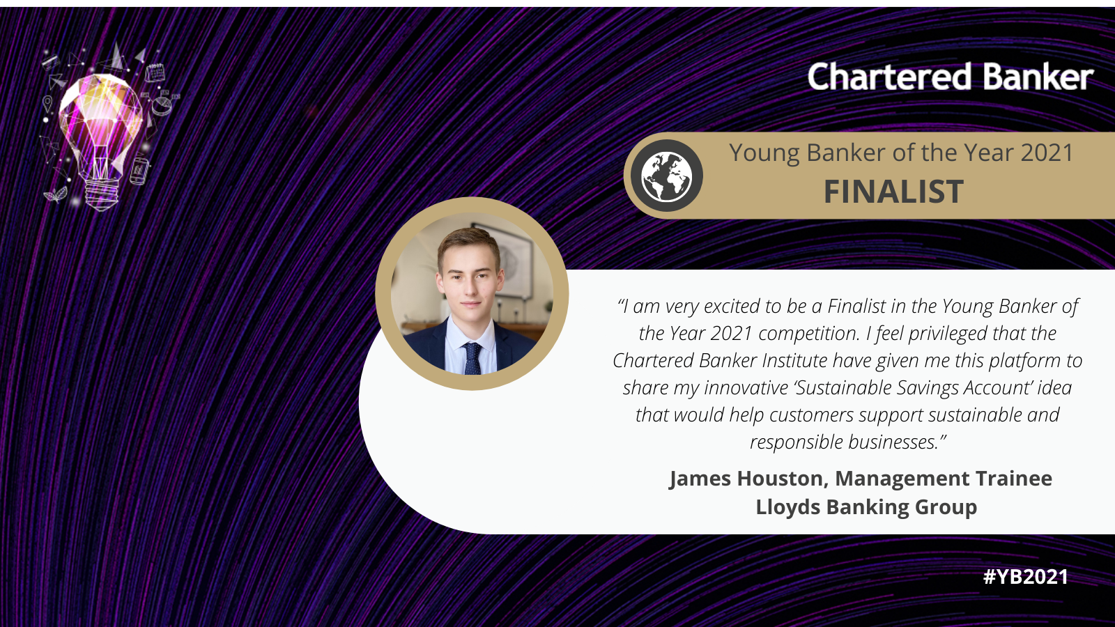 Young Banker of the Year 2021 - James Houston's Proposal
