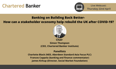 Banking on Building Back Better- How can a stakeholder economy help rebuild the UK after COVID-19?